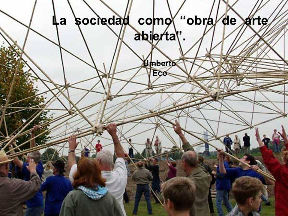 La sociedad como obra de arte abierta . Umberto Eco