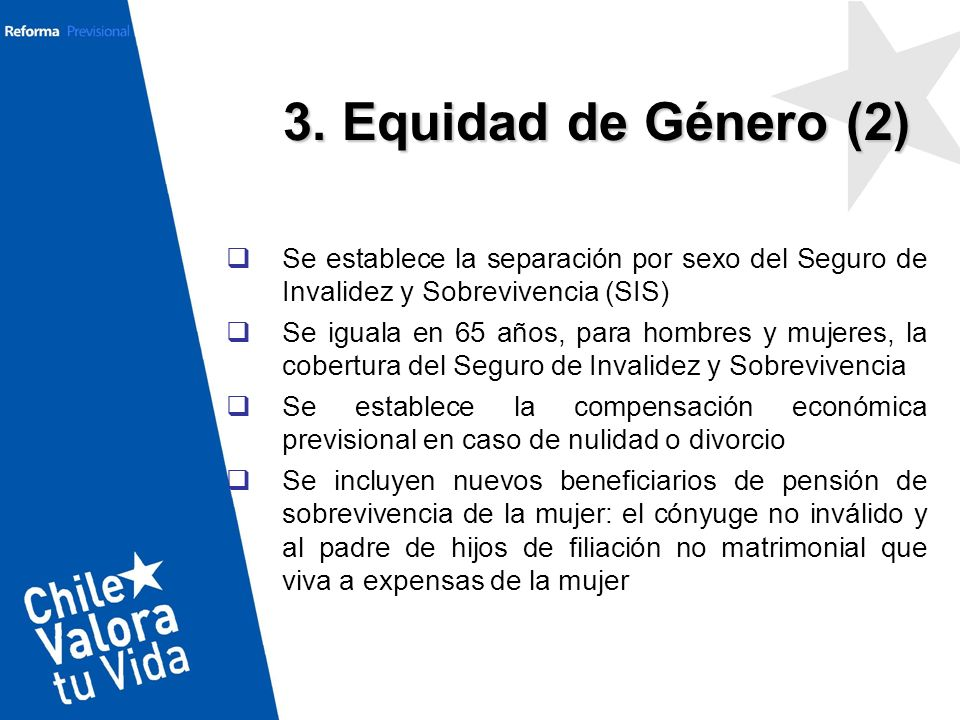 3. Equidad de Género (2) Se establece la separación por sexo del Seguro de Invalidez y Sobrevivencia (SIS)