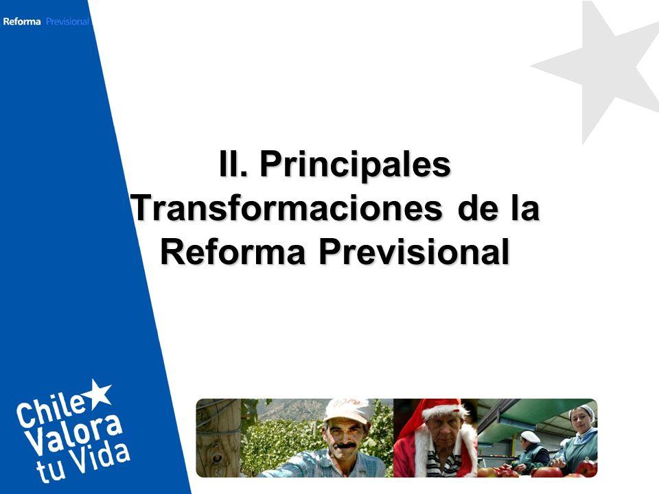 II. Principales Transformaciones de la Reforma Previsional
