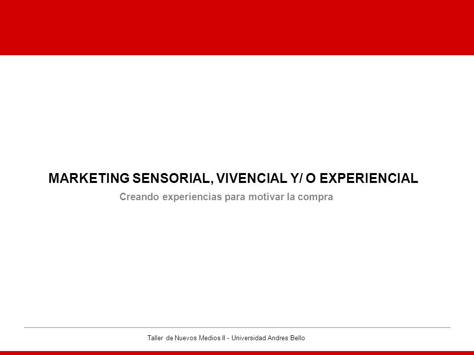 MARKETING SENSORIAL, VIVENCIAL Y/ O EXPERIENCIAL
