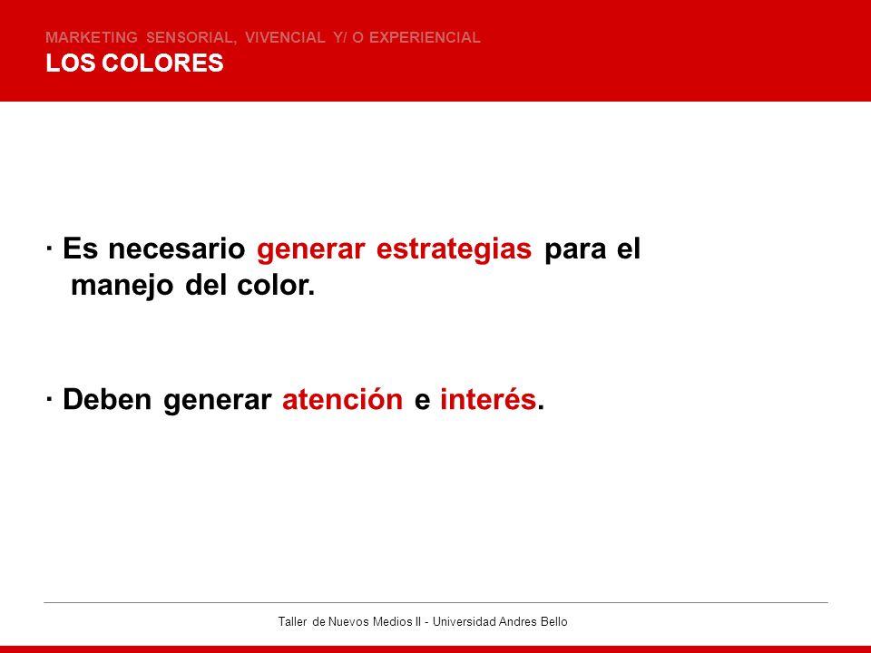 · Es necesario generar estrategias para el manejo del color.