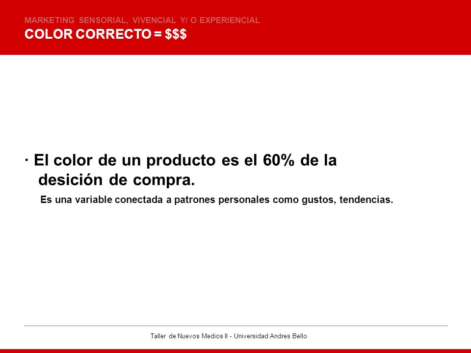 · El color de un producto es el 60% de la desición de compra.