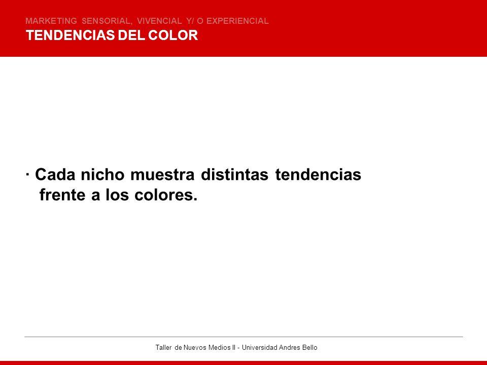 · Cada nicho muestra distintas tendencias frente a los colores.