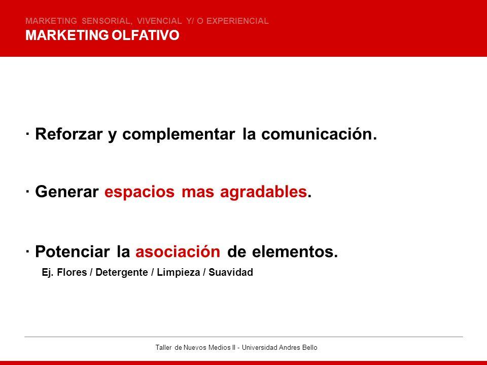 · Reforzar y complementar la comunicación.