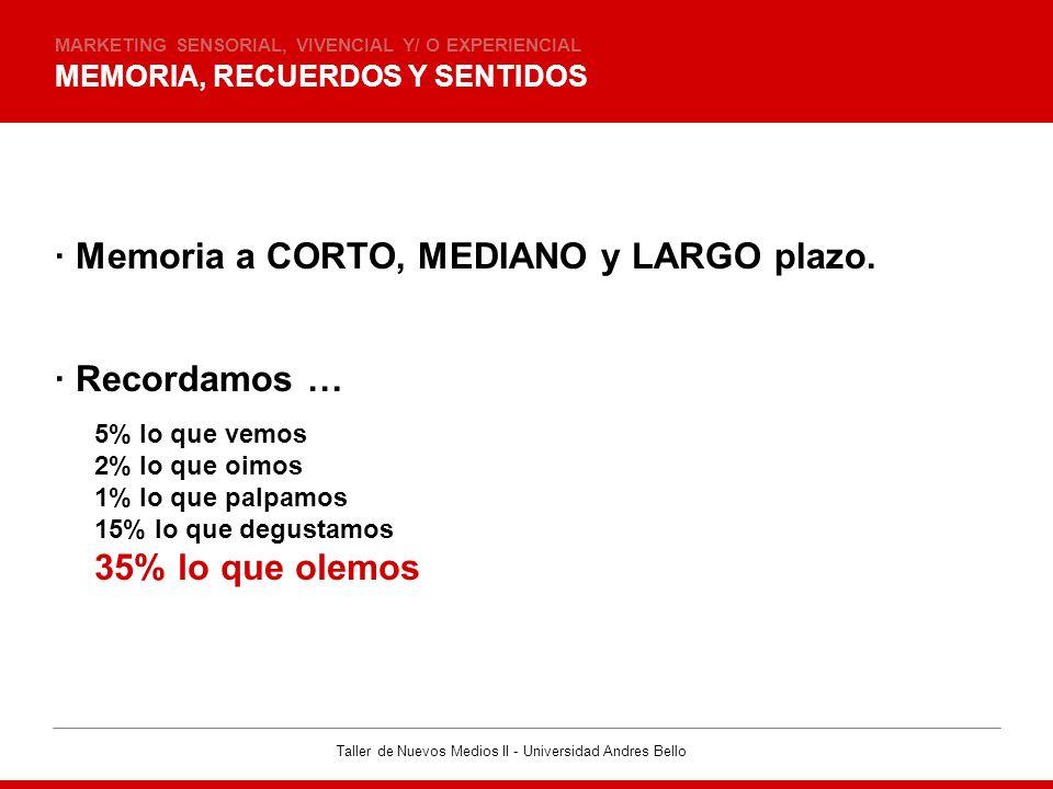 · Memoria a CORTO, MEDIANO y LARGO plazo.
