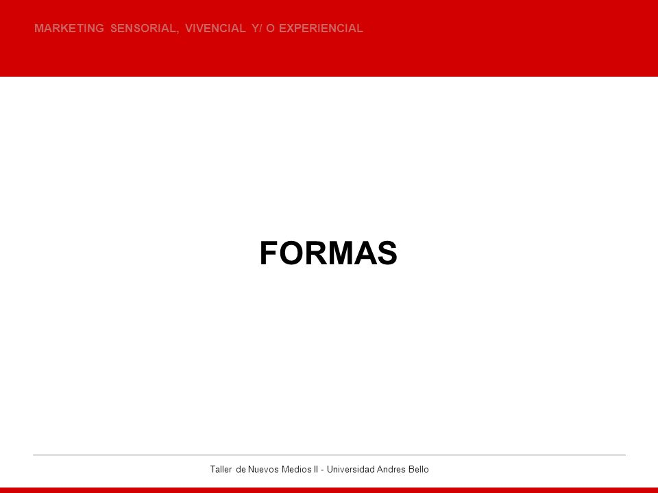 FORMAS MARKETING SENSORIAL, VIVENCIAL Y/ O EXPERIENCIAL