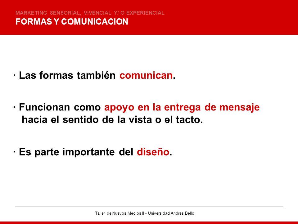· Las formas también comunican.