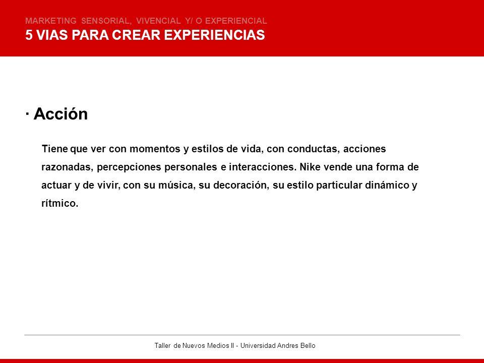 · Acción 5 VIAS PARA CREAR EXPERIENCIAS