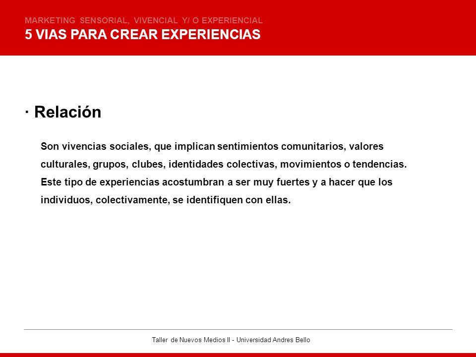 · Relación 5 VIAS PARA CREAR EXPERIENCIAS