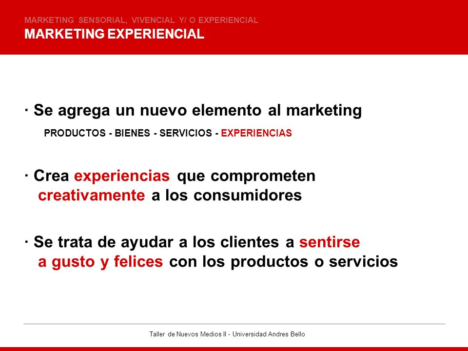 · Se agrega un nuevo elemento al marketing