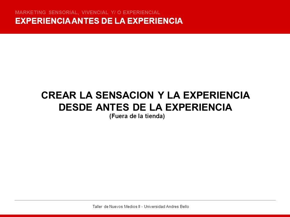 CREAR LA SENSACION Y LA EXPERIENCIA DESDE ANTES DE LA EXPERIENCIA