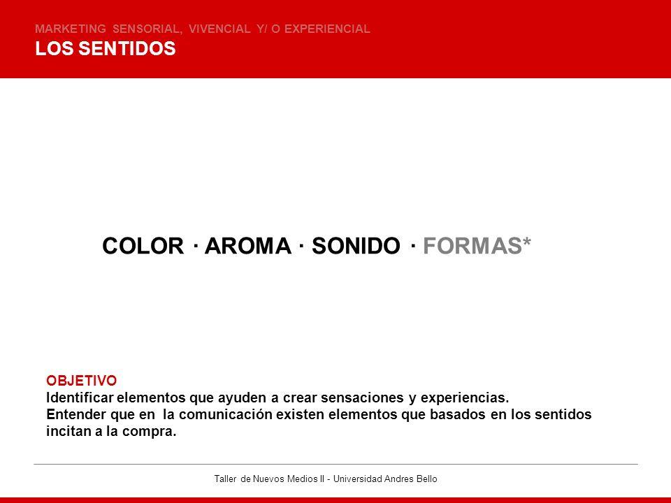 COLOR · AROMA · SONIDO · FORMAS*