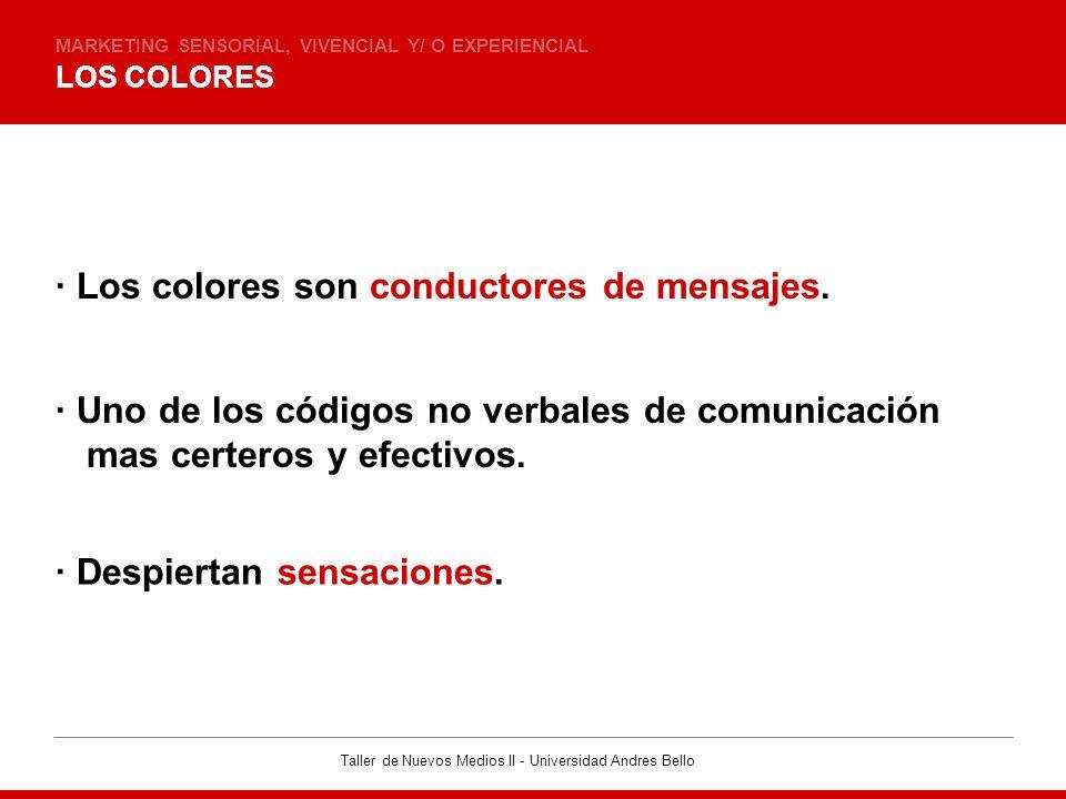 · Los colores son conductores de mensajes.