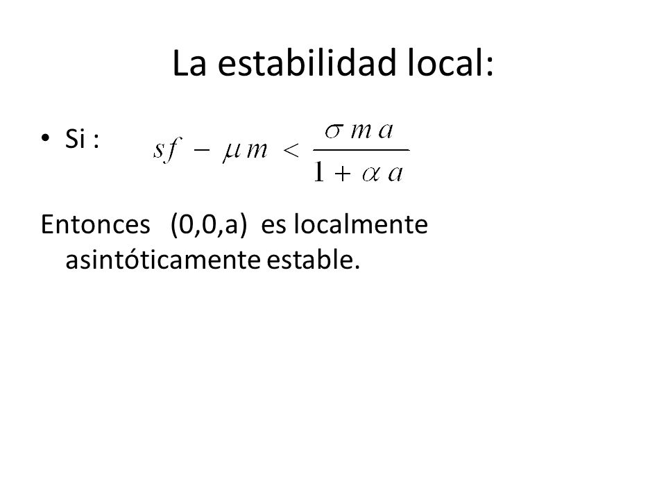 La estabilidad local: Si :
