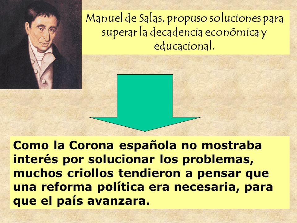 Manuel de Salas, propuso soluciones para superar la decadencia económica y educacional.