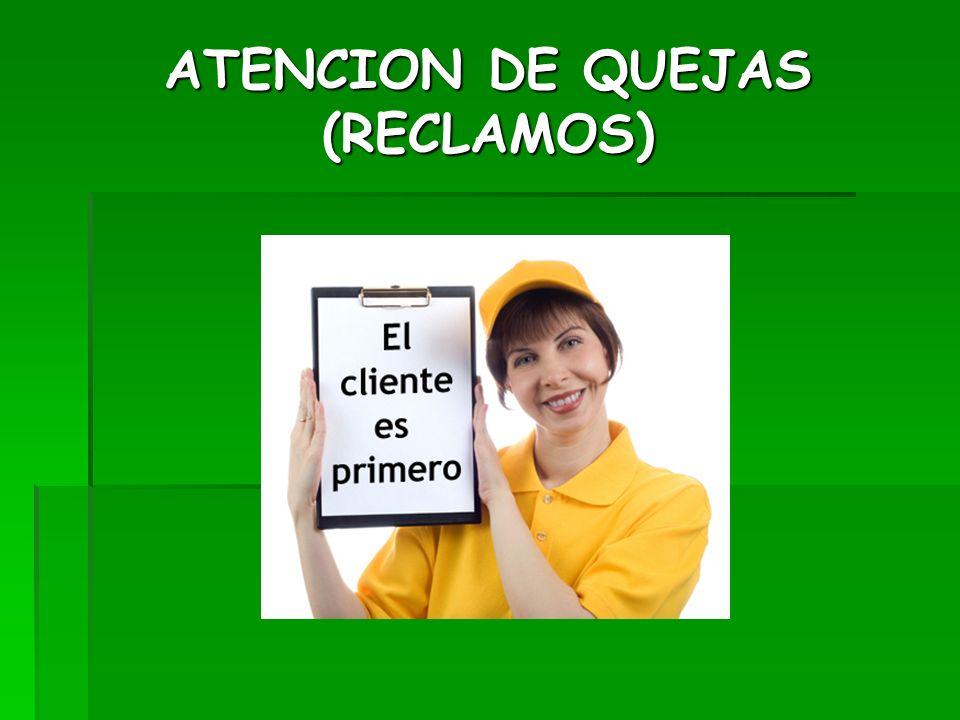 ATENCION DE QUEJAS (RECLAMOS)