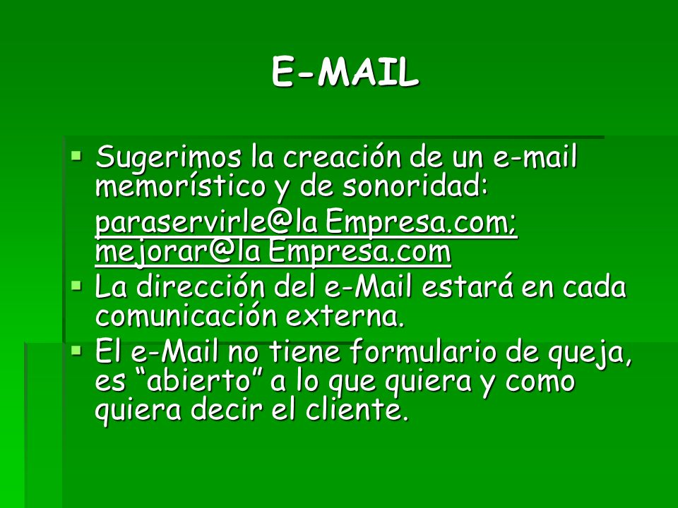 E-MAIL Sugerimos la creación de un e-mail memorístico y de sonoridad: