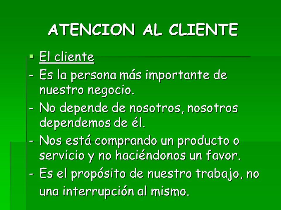 ATENCION AL CLIENTE El cliente
