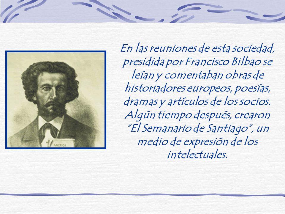 En las reuniones de esta sociedad, presidida por Francisco Bilbao se leían y comentaban obras de historiadores europeos, poesías, dramas y artículos de los socios.