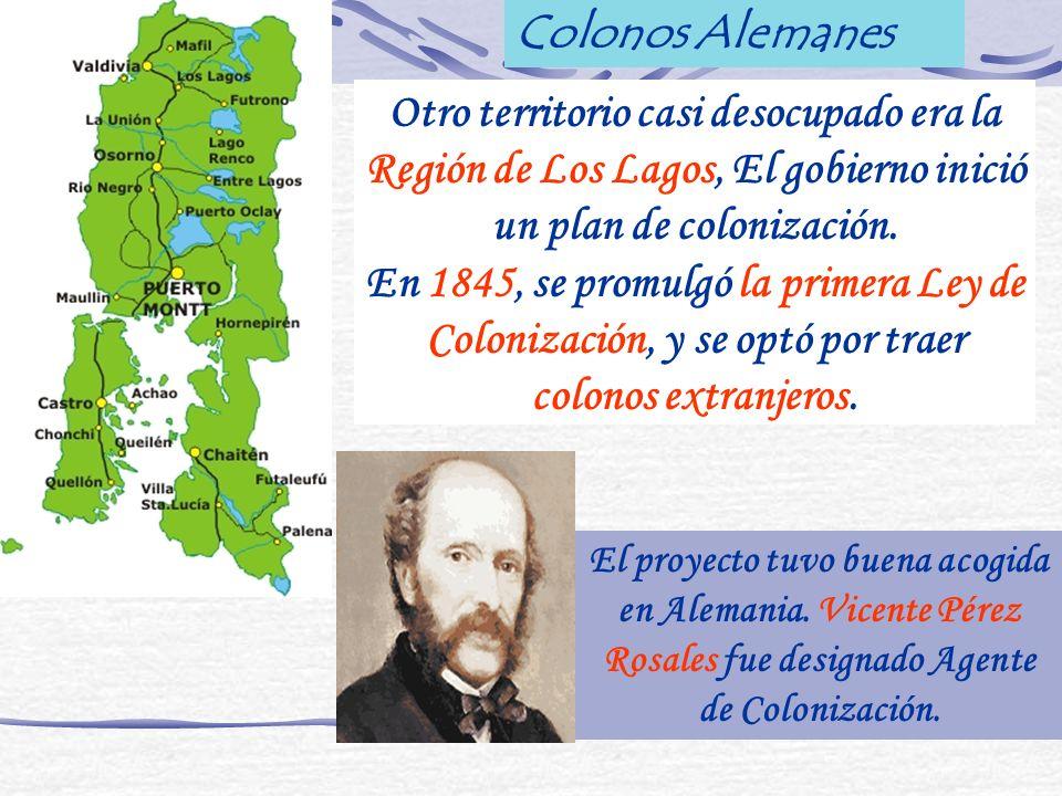 Colonos Alemanes Otro territorio casi desocupado era la Región de Los Lagos, El gobierno inició un plan de colonización.