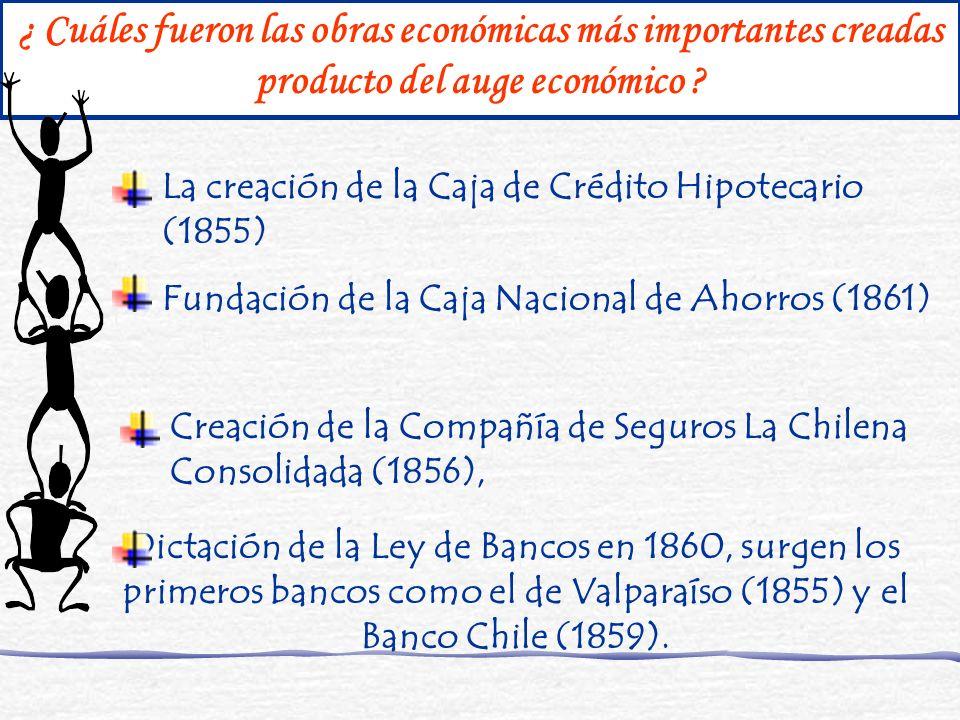 ¿ Cuáles fueron las obras económicas más importantes creadas producto del auge económico