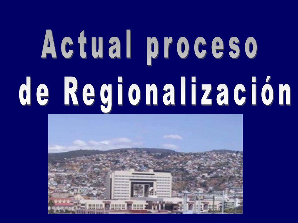 Actual proceso de Regionalización