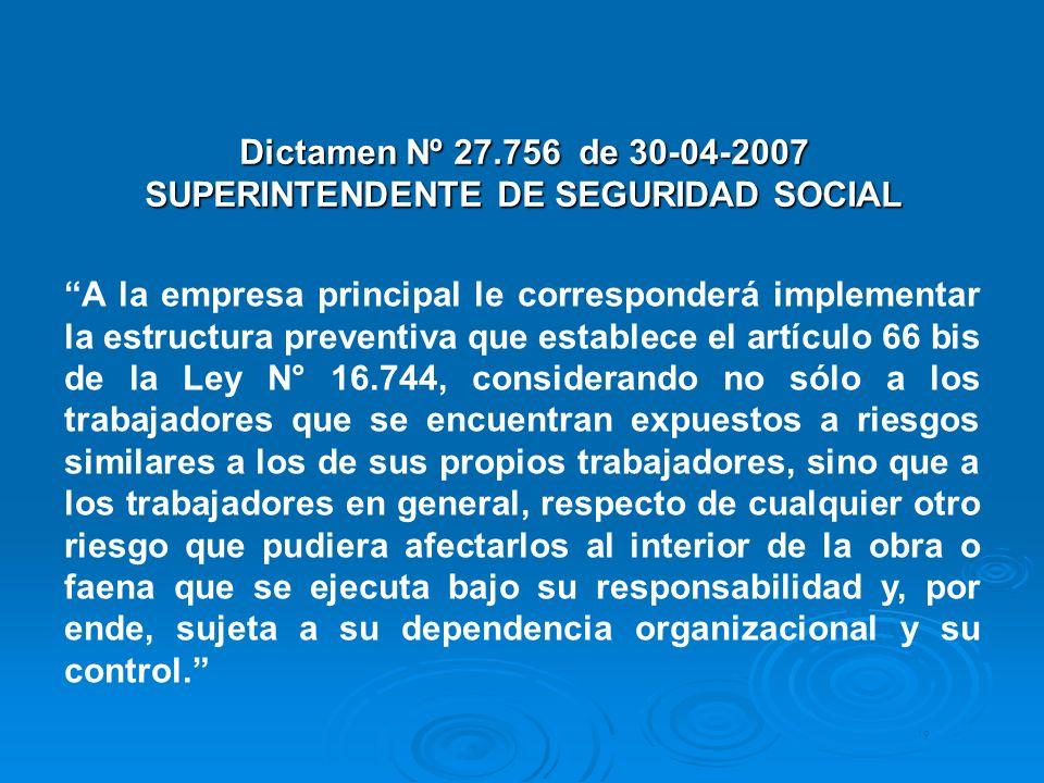 Dictamen Nº 27.756 de 30-04-2007 SUPERINTENDENTE DE SEGURIDAD SOCIAL