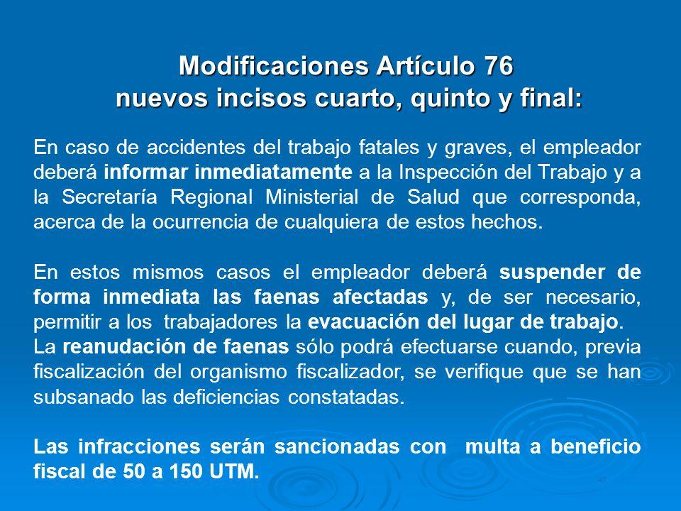 Modificaciones Artículo 76 nuevos incisos cuarto, quinto y final: