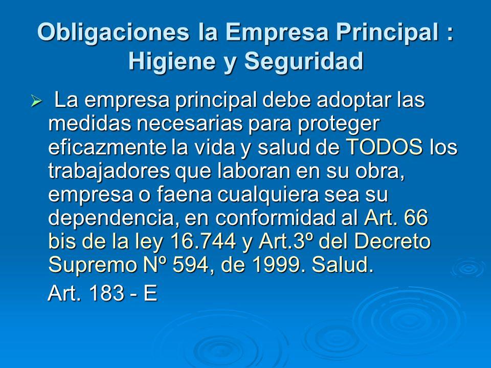 Obligaciones la Empresa Principal : Higiene y Seguridad