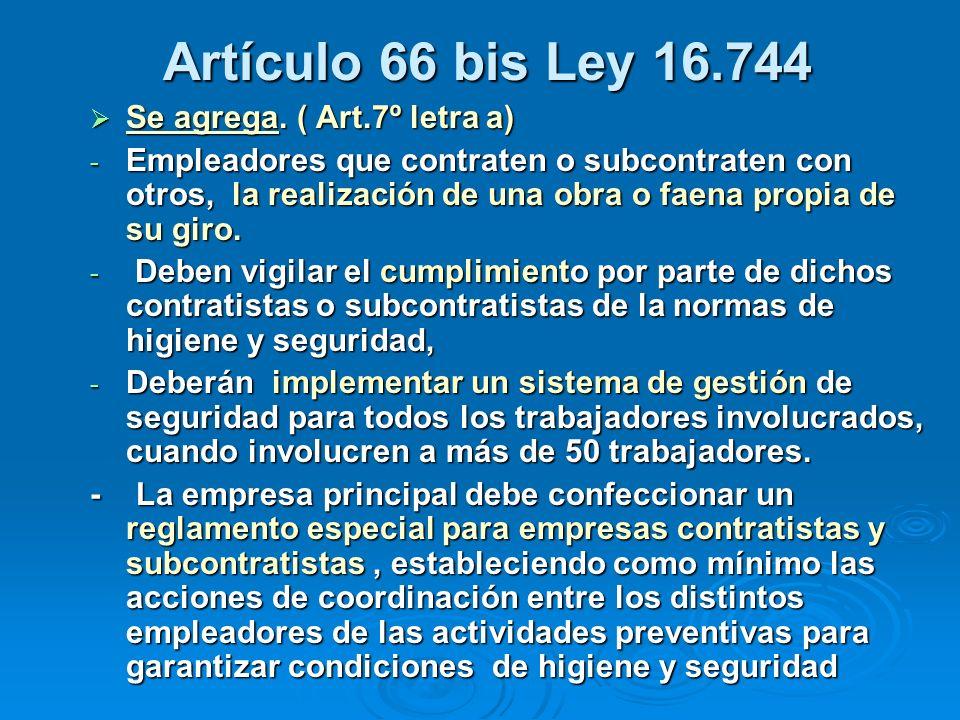 Artículo 66 bis Ley 16.744 Se agrega. ( Art.7º letra a)