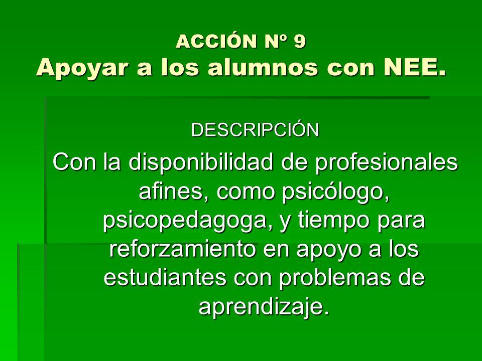 ACCIÓN Nº 9 Apoyar a los alumnos con NEE.