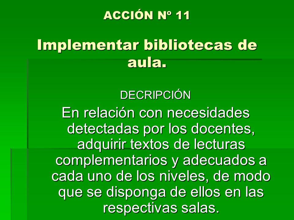 ACCIÓN Nº 11 Implementar bibliotecas de aula.