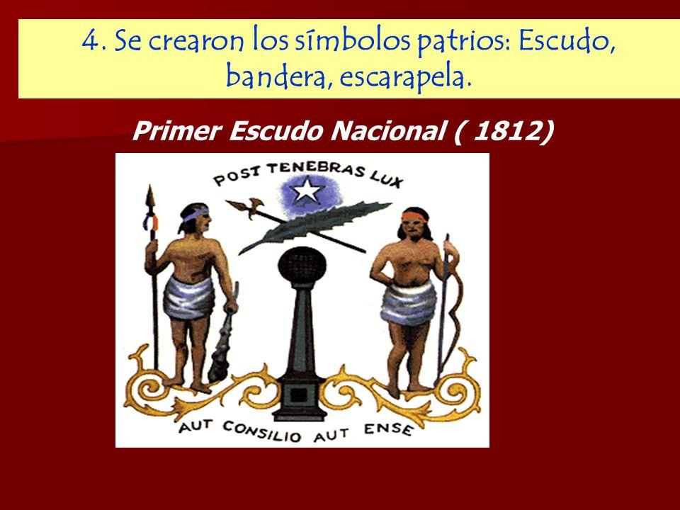 4. Se crearon los símbolos patrios: Escudo, bandera, escarapela.