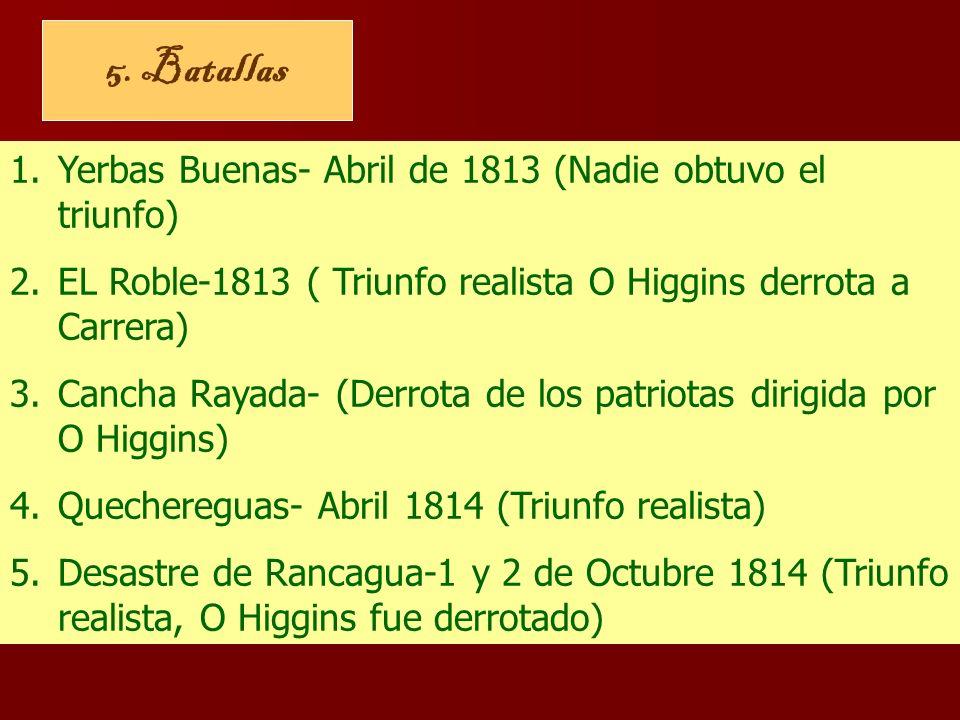 5. Batallas Yerbas Buenas- Abril de 1813 (Nadie obtuvo el triunfo)