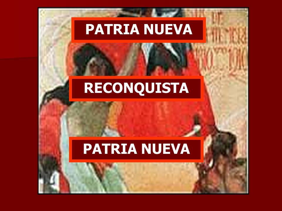 PATRIA NUEVA RECONQUISTA PATRIA NUEVA