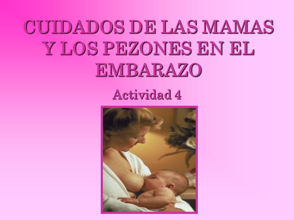 CUIDADOS DE LAS MAMAS Y LOS PEZONES EN EL EMBARAZO