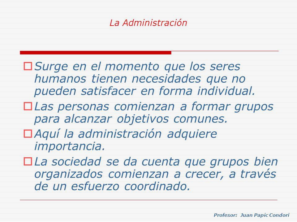 Aquí la administración adquiere importancia.