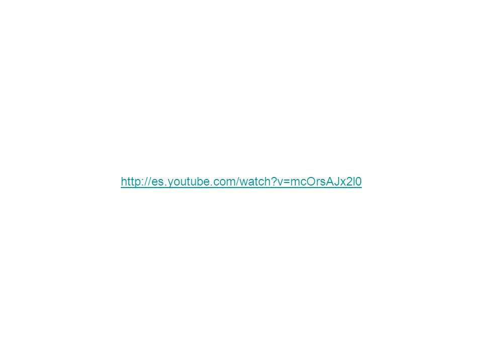 http://es.youtube.com/watch v=mcOrsAJx2l0