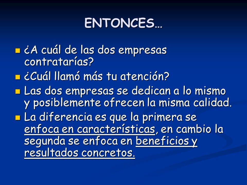 ENTONCES… ¿A cuál de las dos empresas contratarías