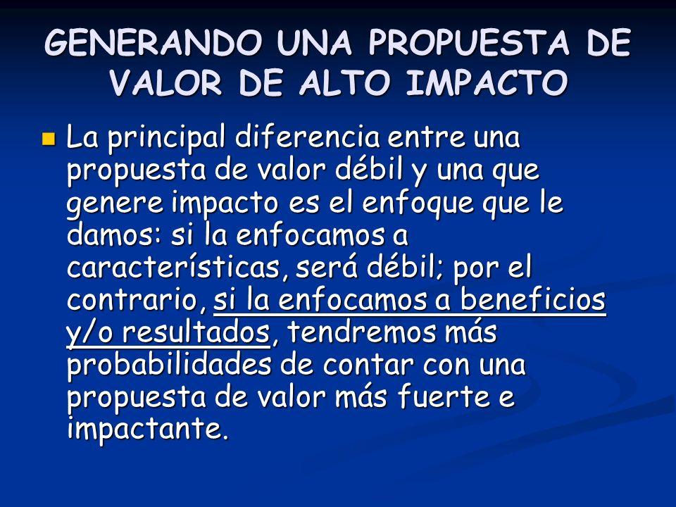 GENERANDO UNA PROPUESTA DE VALOR DE ALTO IMPACTO