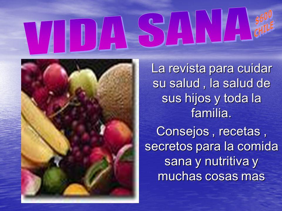 VIDA SANA $600. CHILE. La revista para cuidar su salud , la salud de sus hijos y toda la familia.