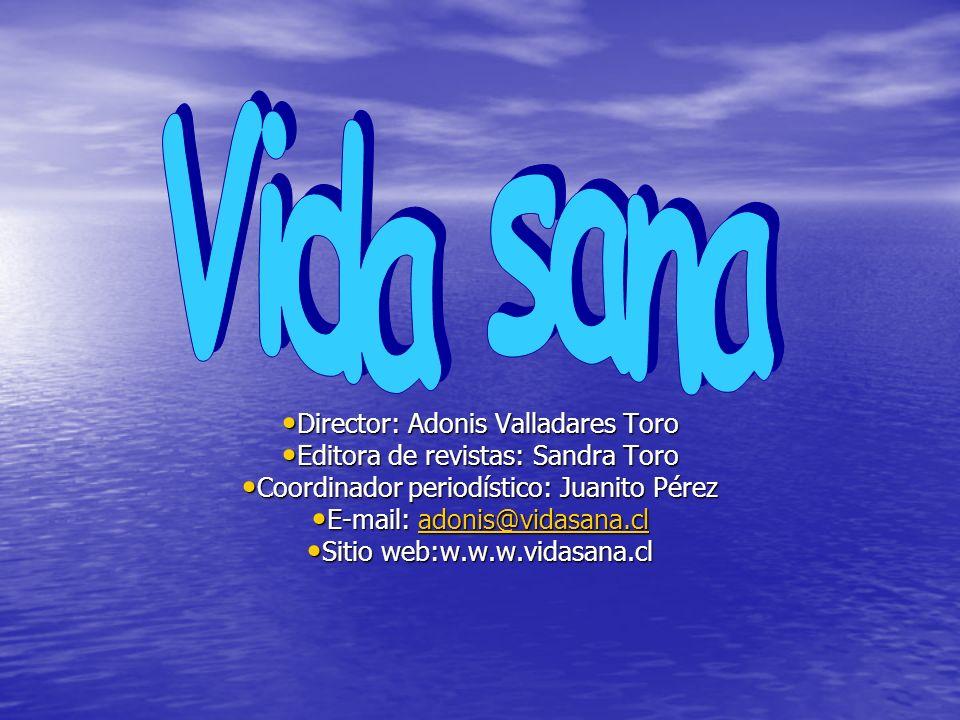 Vida sana Director: Adonis Valladares Toro