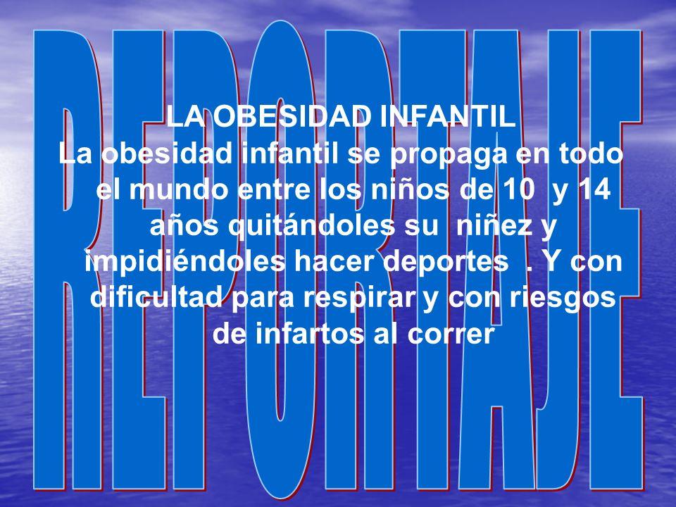 REPORTAJE LA OBESIDAD INFANTIL