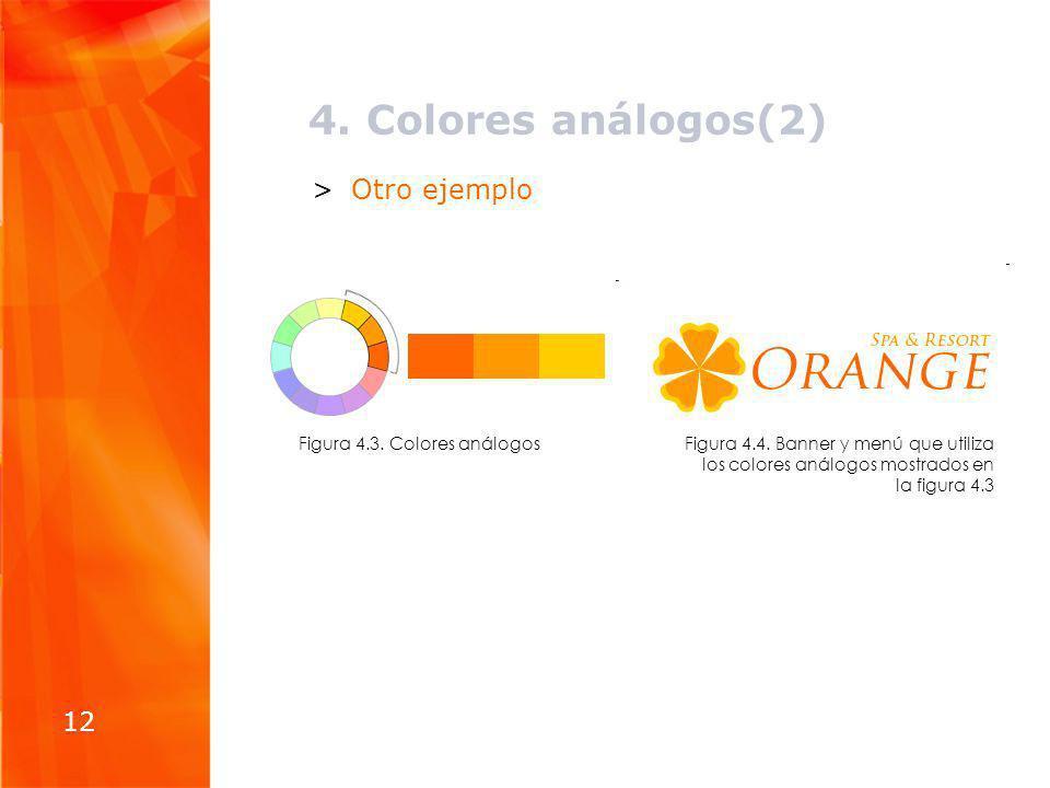 4. Colores análogos(2) Otro ejemplo 12 Figura 4.3. Colores análogos