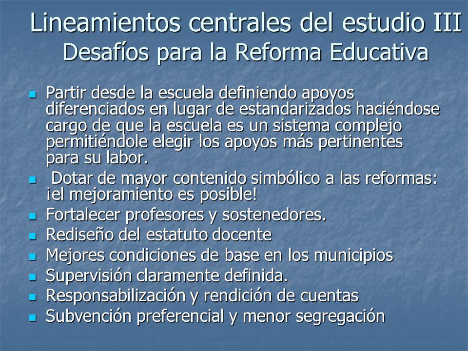 Lineamientos centrales del estudio III Desafíos para la Reforma Educativa