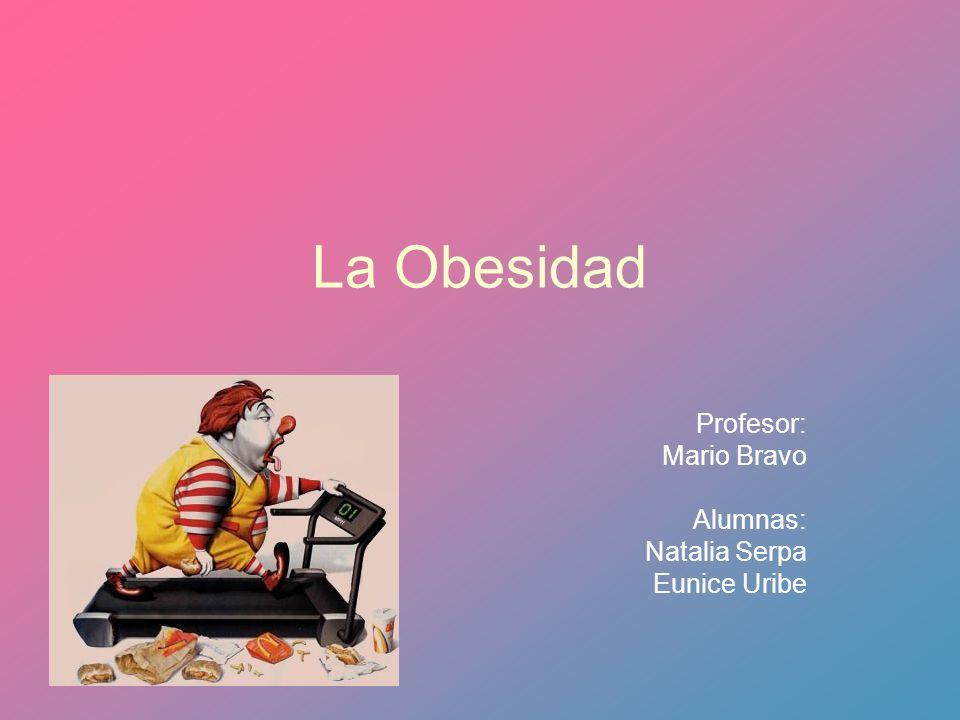 Profesor: Mario Bravo Alumnas: Natalia Serpa Eunice Uribe