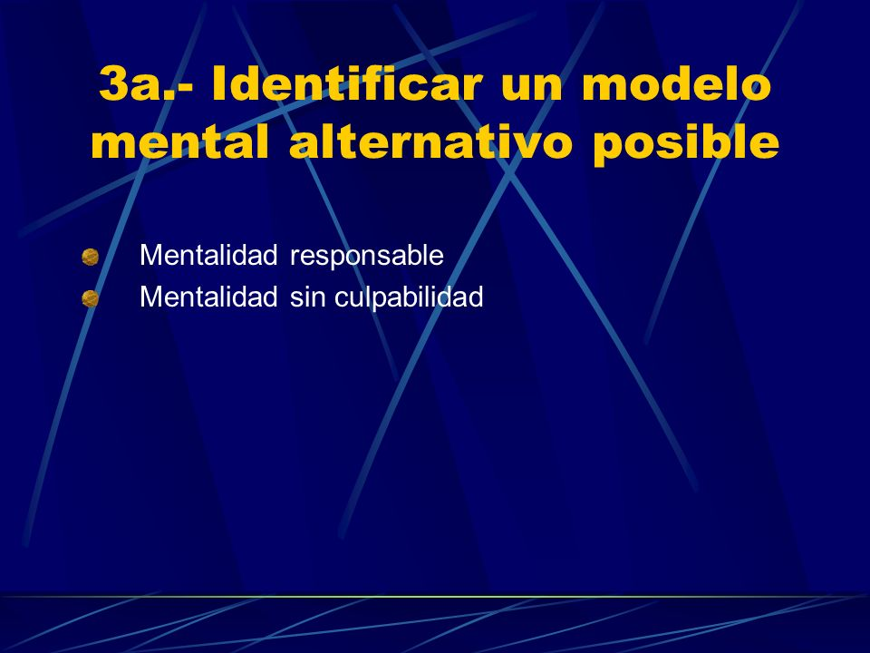 3a.- Identificar un modelo mental alternativo posible