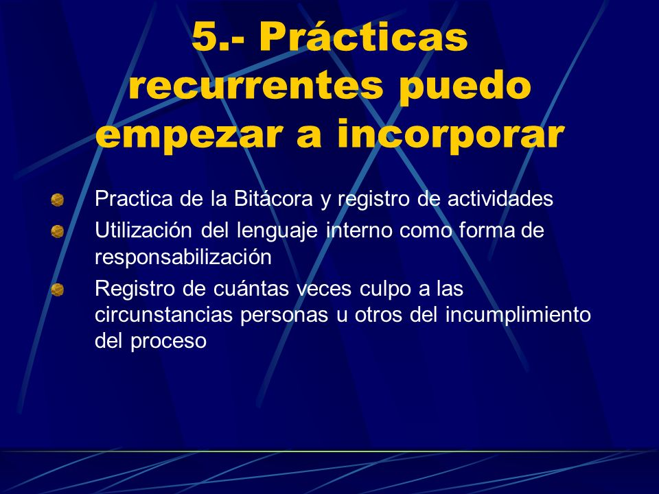 5.- Prácticas recurrentes puedo empezar a incorporar