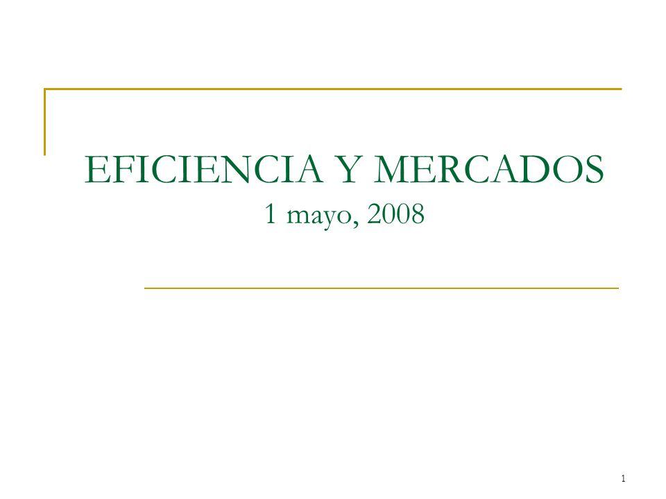 EFICIENCIA Y MERCADOS 1 mayo, 2008