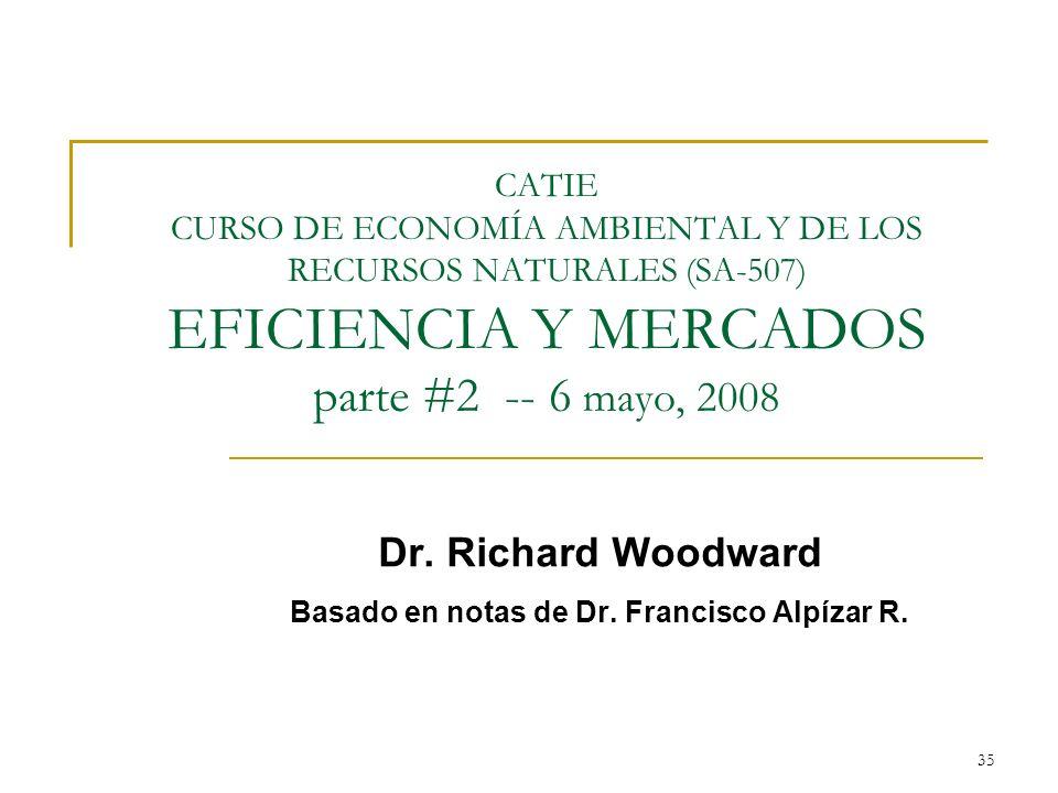 Dr. Richard Woodward Basado en notas de Dr. Francisco Alpízar R.